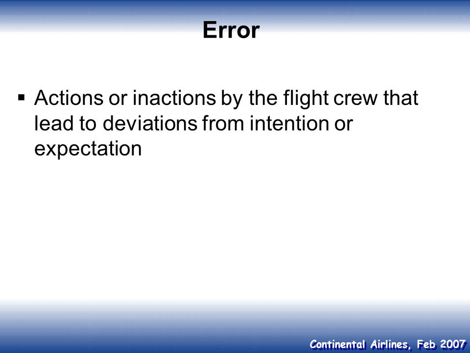 Error Actions or inactions by the flight crew that lead to deviations from intention or expectation