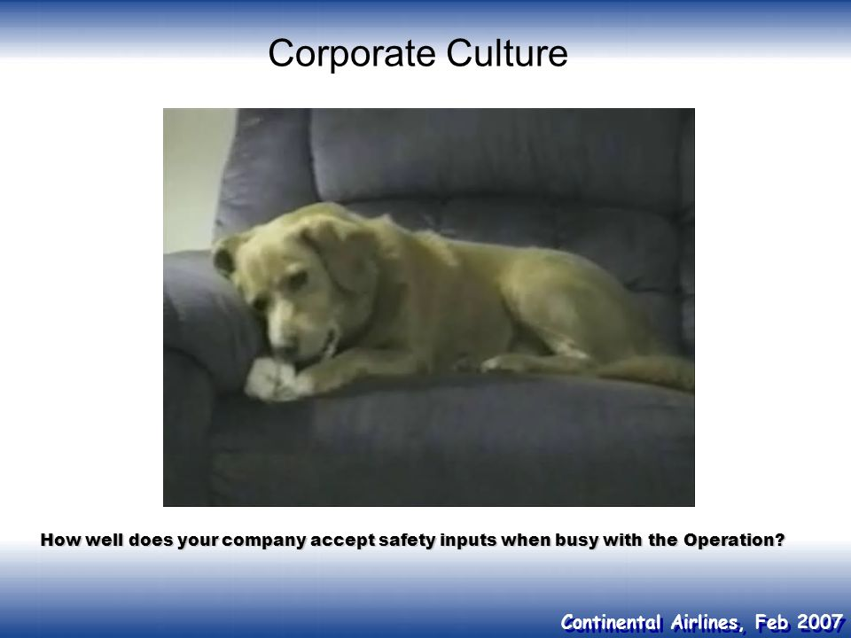 Corporate Culture How well does your company accept safety inputs when busy with the Operation