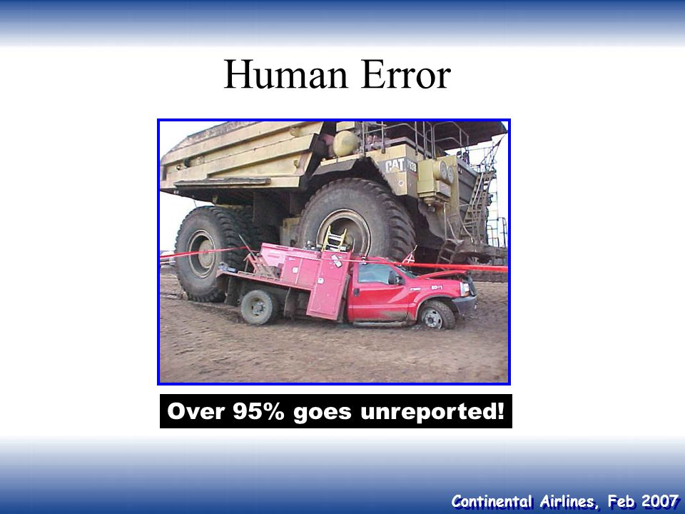 Human Error Over 95% goes unreported!