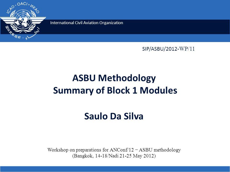 ASBU Methodology Summary of Block 1 Modules Saulo Da Silva