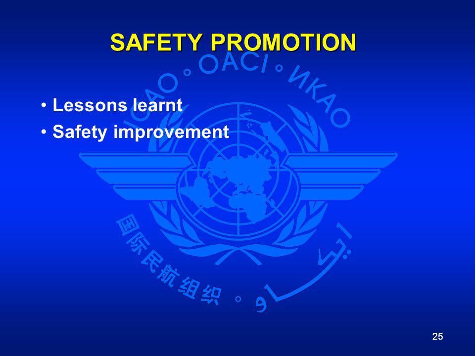 SAFETY PROMOTION Lessons learnt Safety improvement