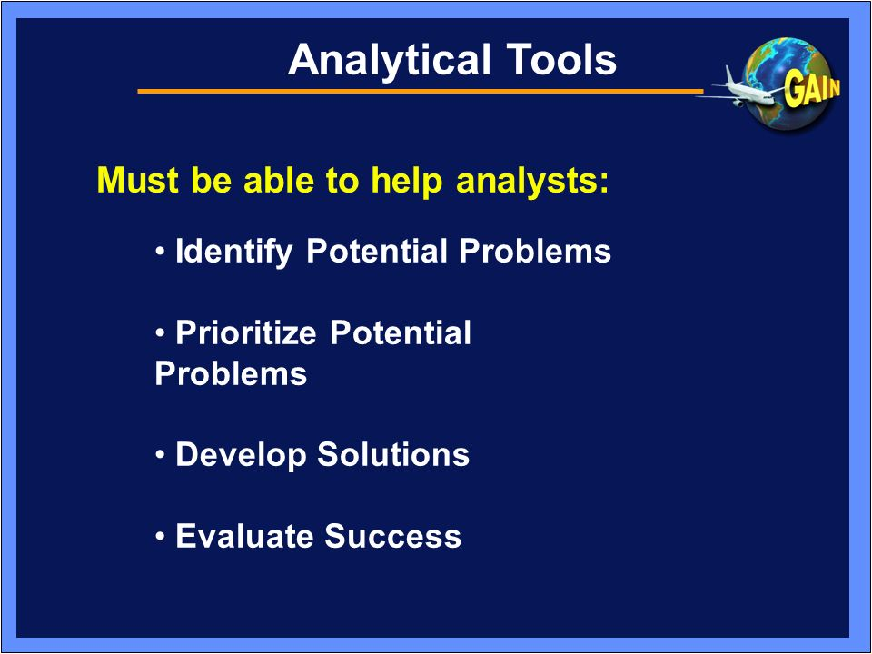 Analytical Tools Must be able to help analysts: