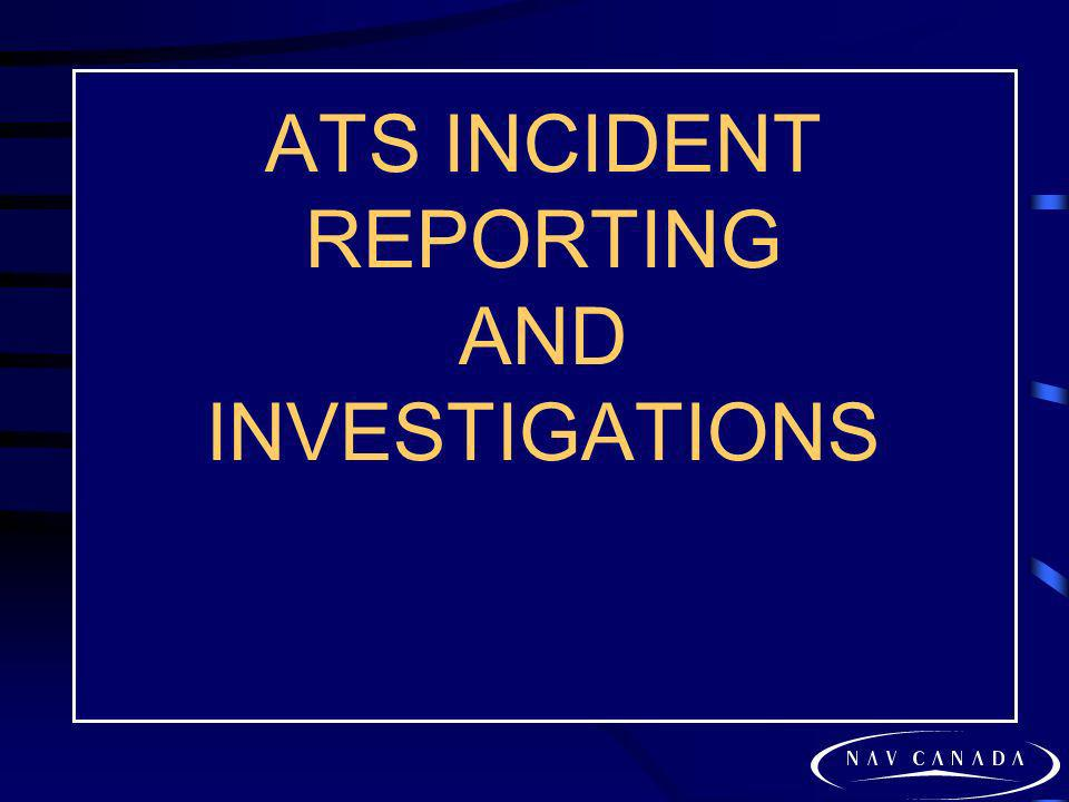 ATS INCIDENT REPORTING AND INVESTIGATIONS