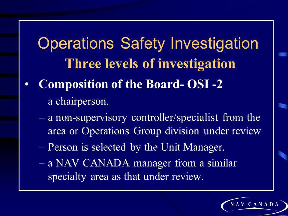 Operations Safety Investigation Three levels of investigation