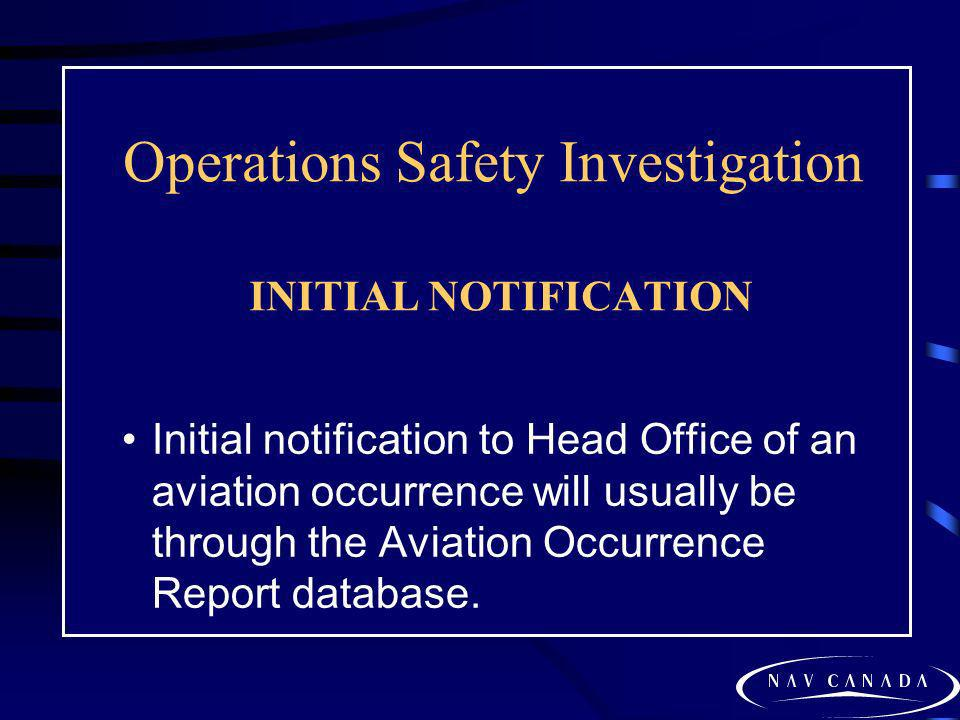 Operations Safety Investigation INITIAL NOTIFICATION