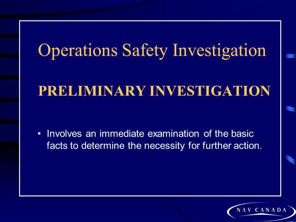 Operations Safety Investigation PRELIMINARY INVESTIGATION