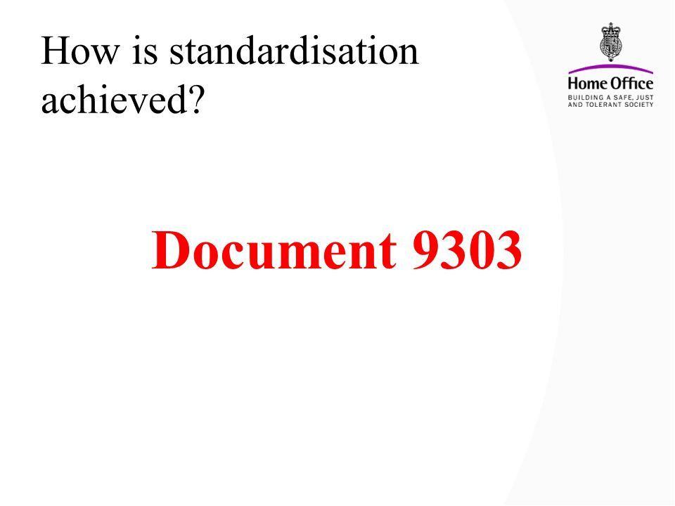 How is standardisation achieved