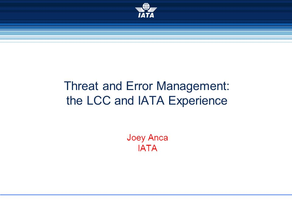 Threat and Error Management: the LCC and IATA Experience