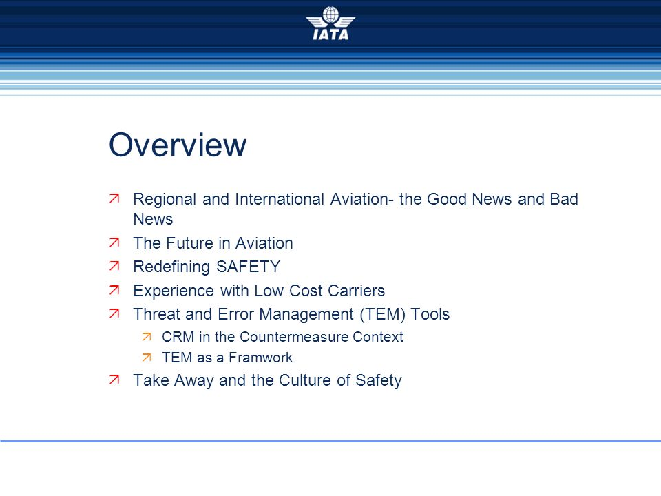 Overview Regional and International Aviation- the Good News and Bad News. The Future in Aviation. Redefining SAFETY.