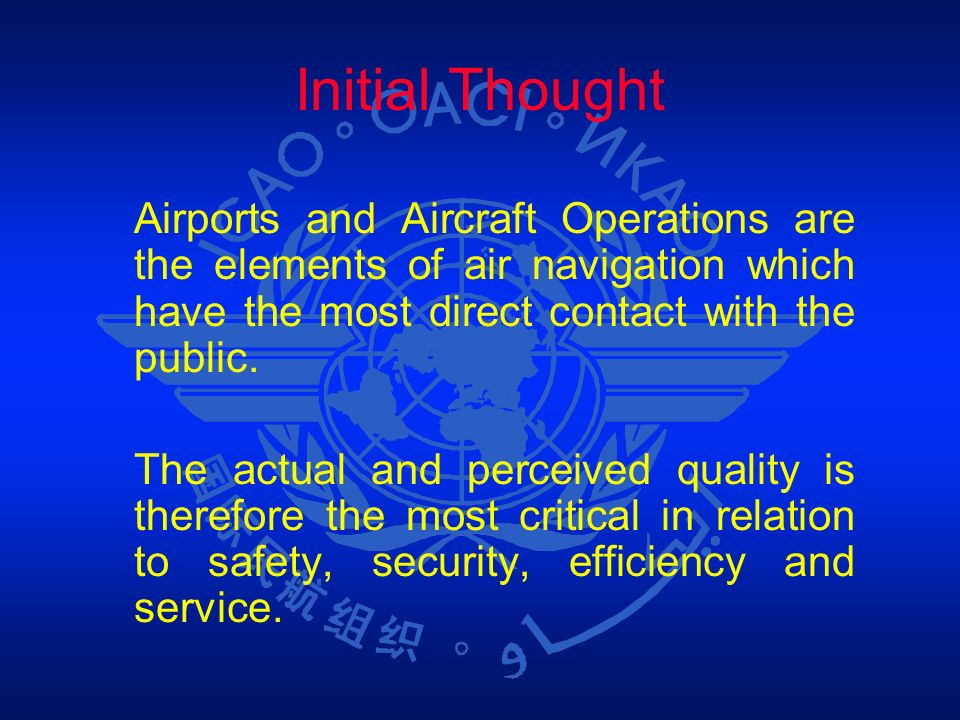 Initial ThoughtAirports and Aircraft Operations are the elements of air navigation which have the most direct contact with the public.