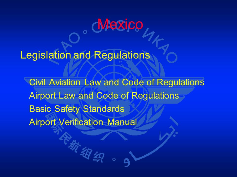 Mexico Legislation and Regulations