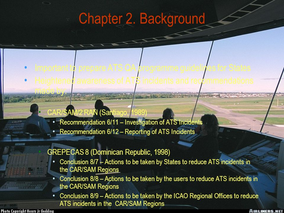 Chapter 2. Background Important to prepare ATS QA programme guidelines for States.