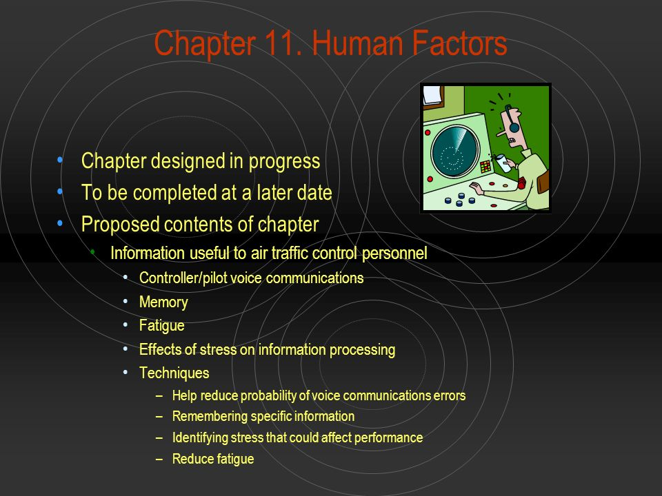 Chapter 11. Human Factors Chapter designed in progress