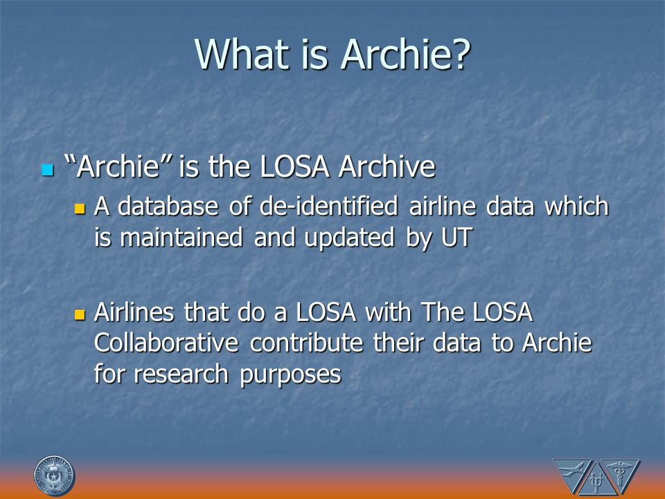 What is Archie Archie is the LOSA Archive