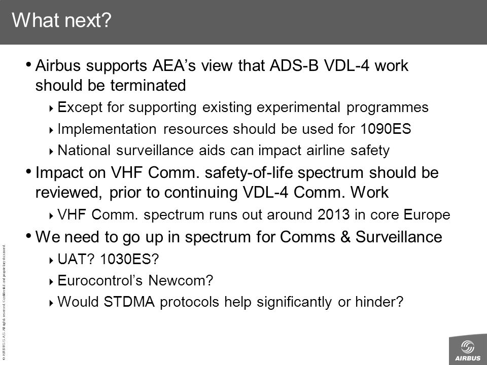 What next Airbus supports AEA's view that ADS-B VDL-4 work should be terminated. Except for supporting existing experimental programmes.