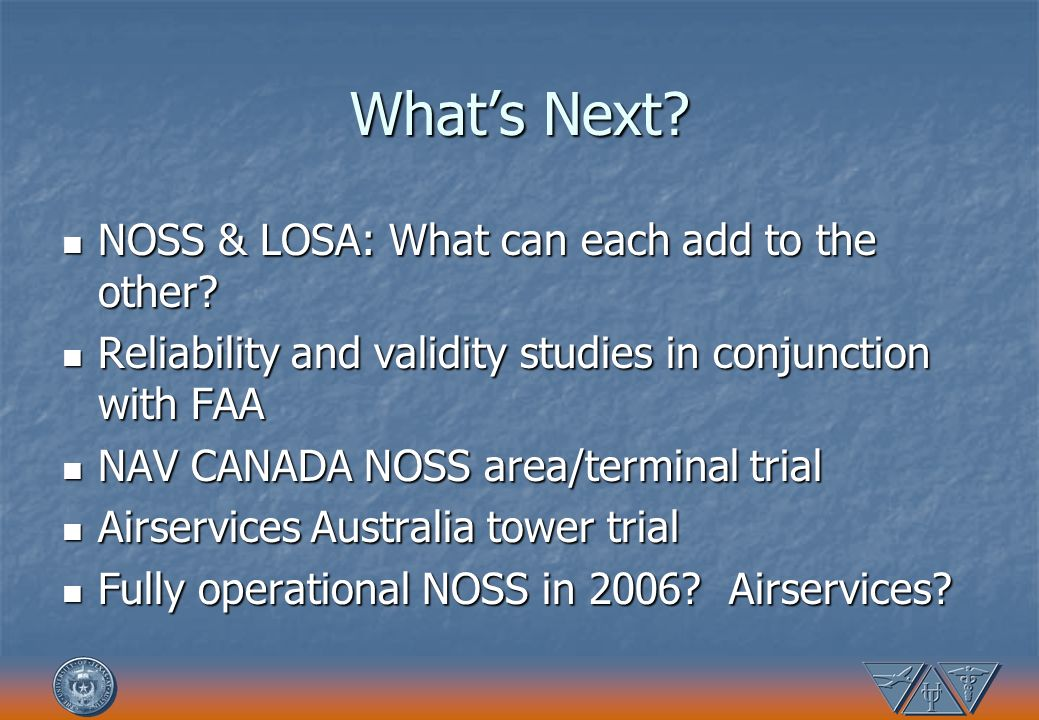 What's Next NOSS & LOSA: What can each add to the other