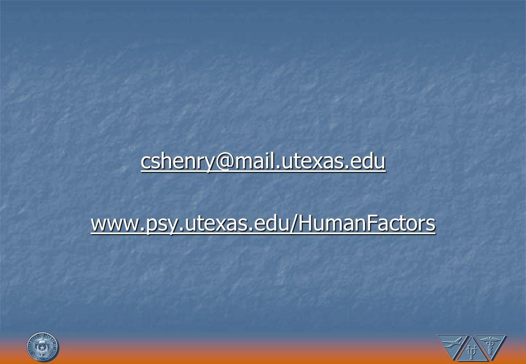 cshenry@mail.utexas.edu www.psy.utexas.edu/HumanFactors