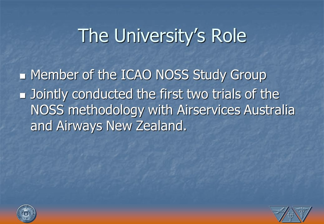 The University's Role Member of the ICAO NOSS Study Group