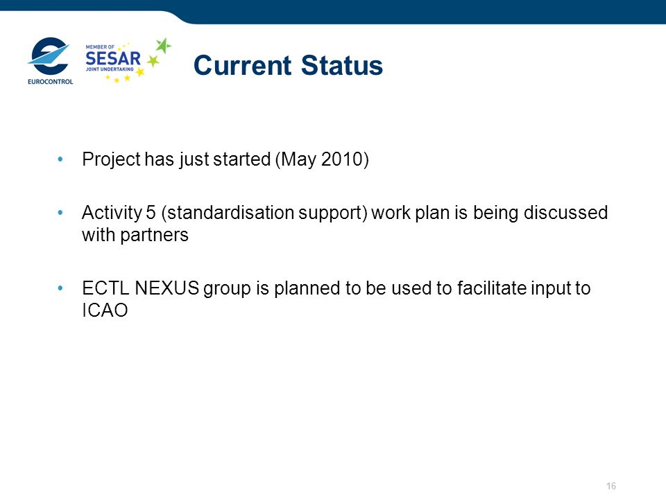 Current Status Project has just started (May 2010)
