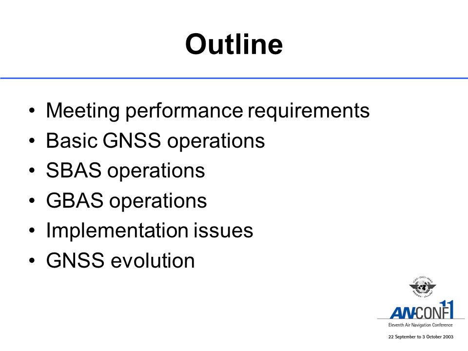 Outline Meeting performance requirements Basic GNSS operations