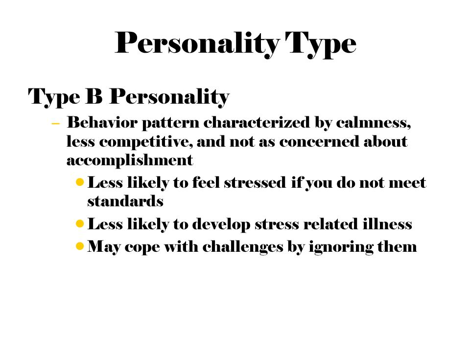 type a personality implications with stress related illness This type of personality concerns how people respond to  the type a personality types behavior makes them more prone to stress-related illnesses such as chd,.