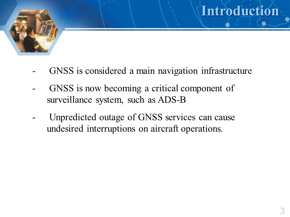 Introduction GNSS is considered a main navigation infrastructure
