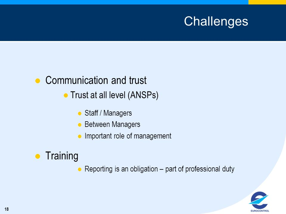 Challenges Communication and trust Training Trust at all level (ANSPs)