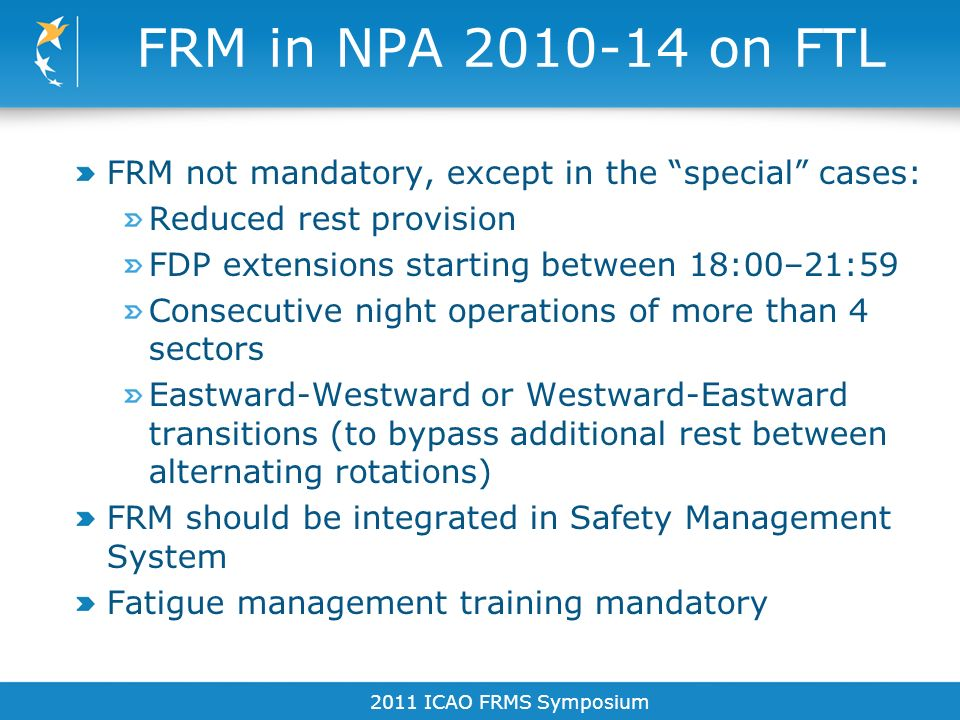 FRM in NPA 2010-14 on FTL FRM not mandatory, except in the special cases: Reduced rest provision.