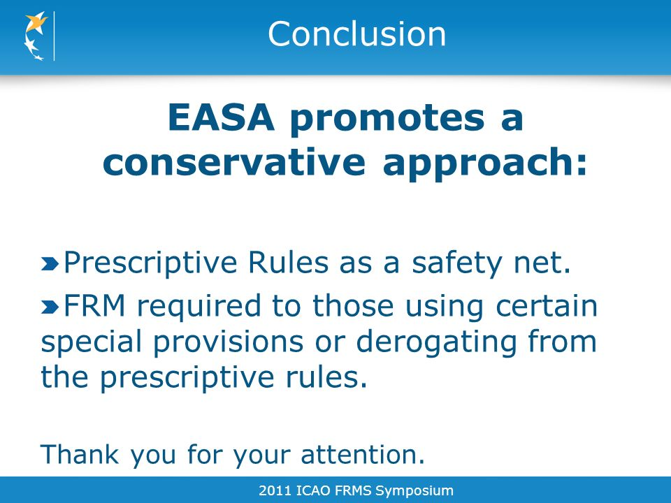 EASA promotes a conservative approach:
