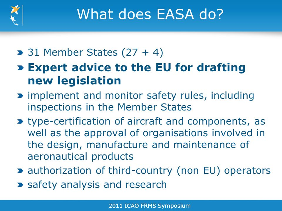 What does EASA do 31 Member States (27 + 4) Expert advice to the EU for drafting new legislation.