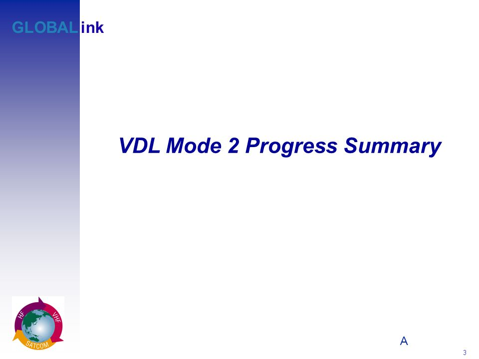 VDL Mode 2 Progress Summary