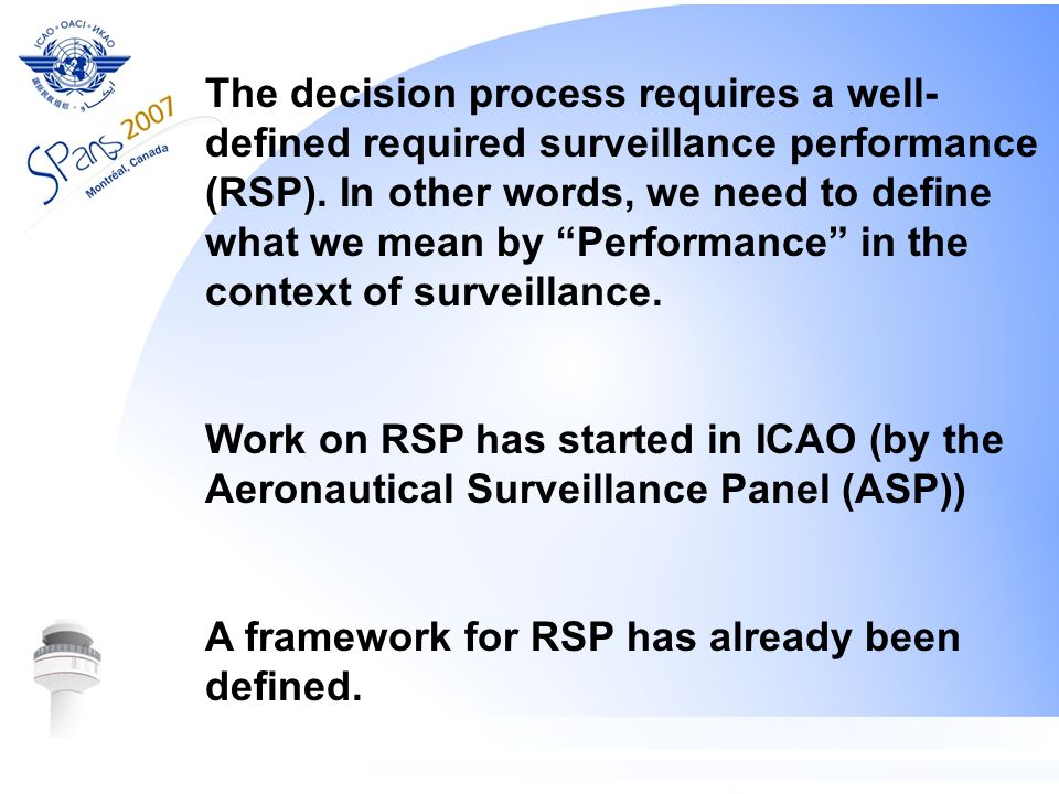 The decision process requires a well-defined required surveillance performance (RSP). In other words, we need to define what we mean by Performance in the context of surveillance.