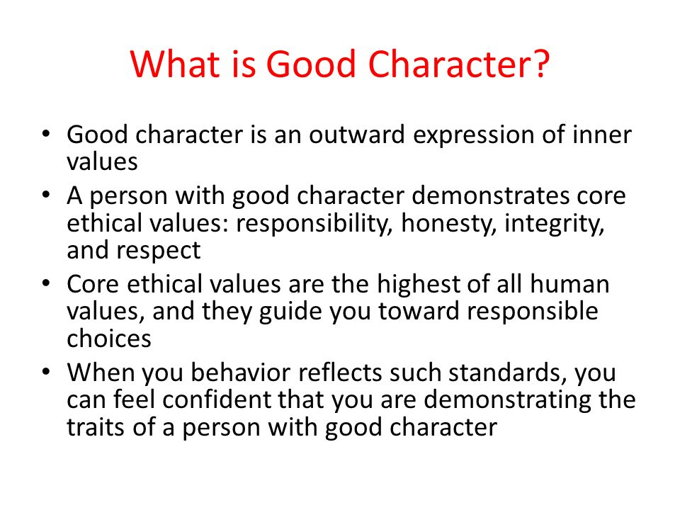 What is Good Character Good character is an outward expression of inner values.