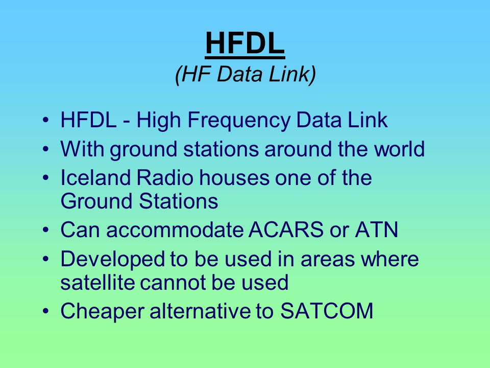 HFDL (HF Data Link) HFDL - High Frequency Data Link