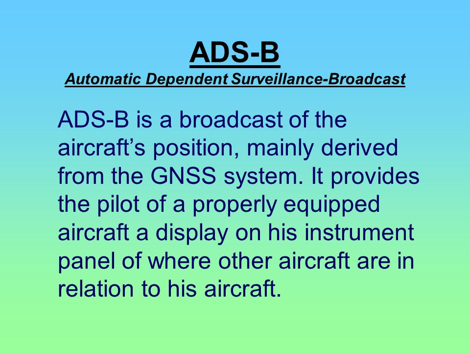 ADS-B Automatic Dependent Surveillance-Broadcast