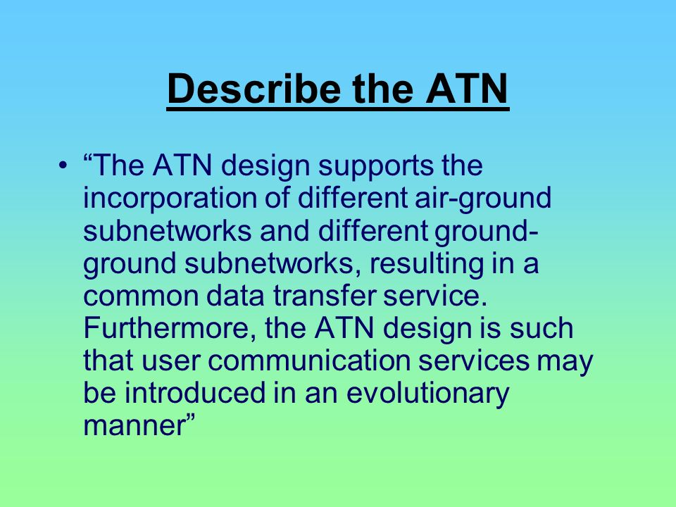 Describe the ATN