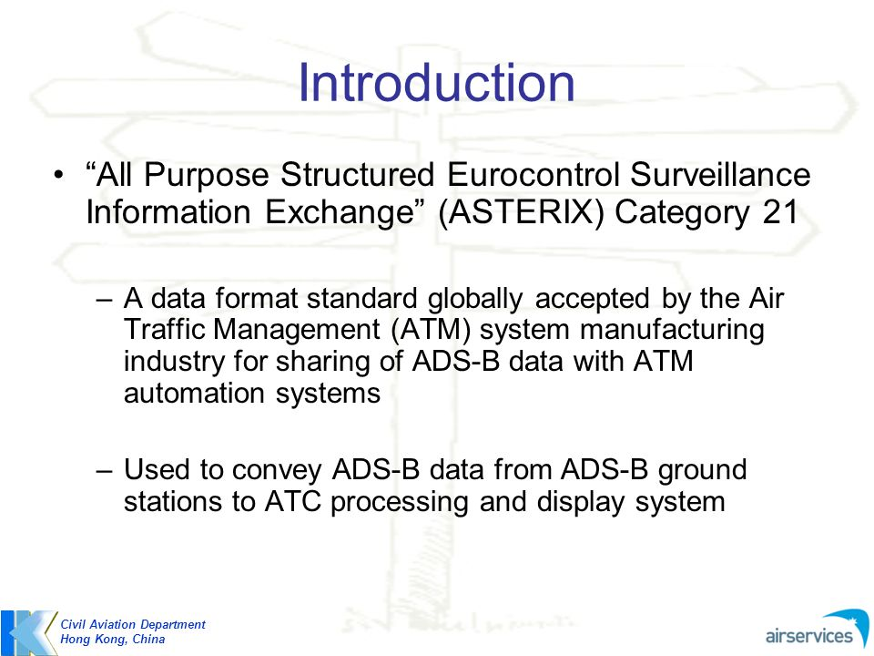 Introduction All Purpose Structured Eurocontrol Surveillance Information Exchange (ASTERIX) Category 21.