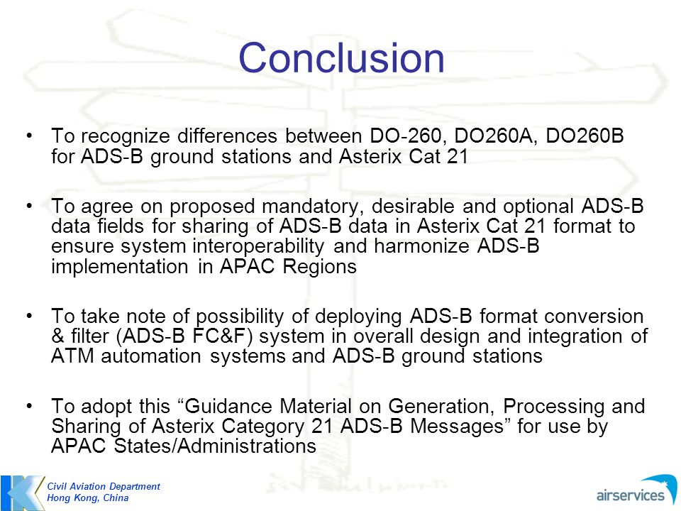 Conclusion To recognize differences between DO-260, DO260A, DO260B for ADS-B ground stations and Asterix Cat 21.