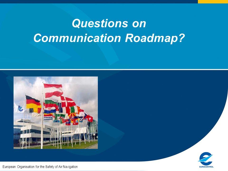 Questions on Communication Roadmap