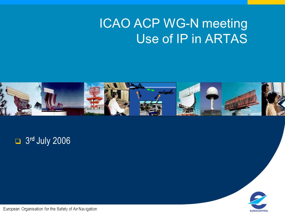 ICAO ACP WG-N meeting Use of IP in ARTAS