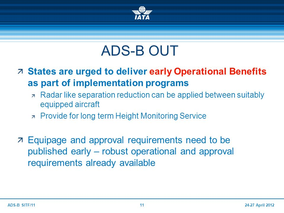 ADS-B OUT States are urged to deliver early Operational Benefits as part of implementation programs.