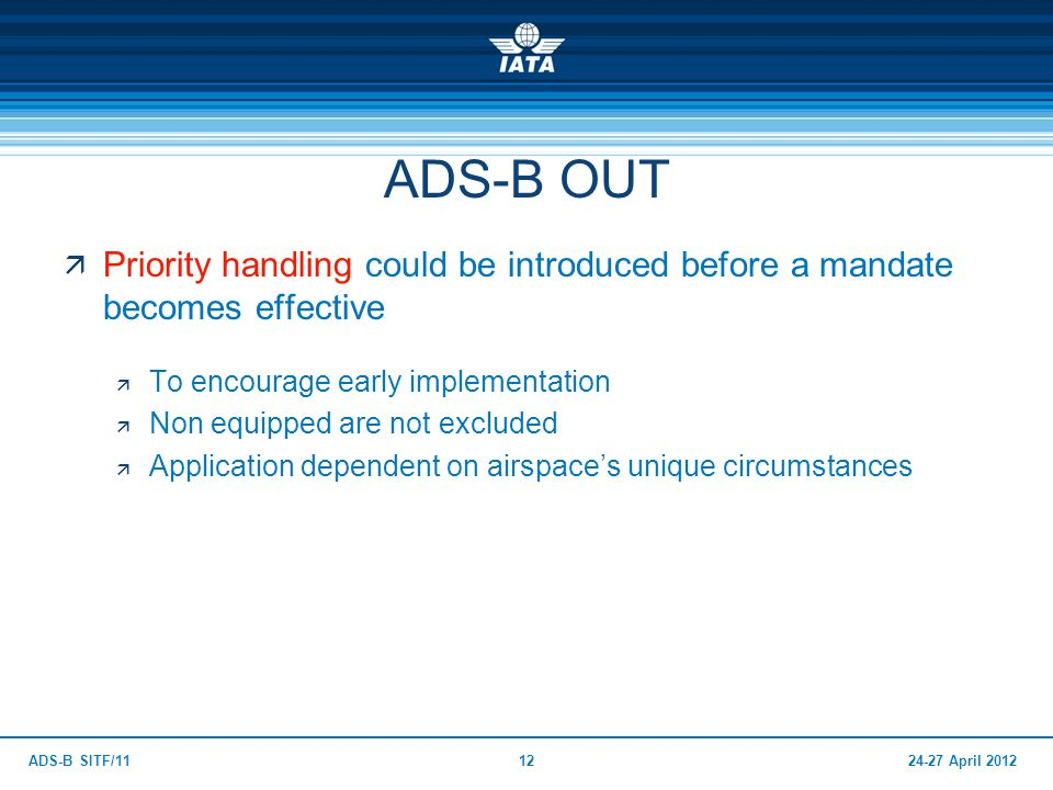 ADS-B OUT Priority handling could be introduced before a mandate becomes effective. To encourage early implementation.