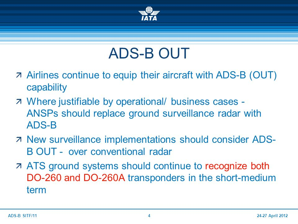 ADS-B OUT Airlines continue to equip their aircraft with ADS-B (OUT) capability.
