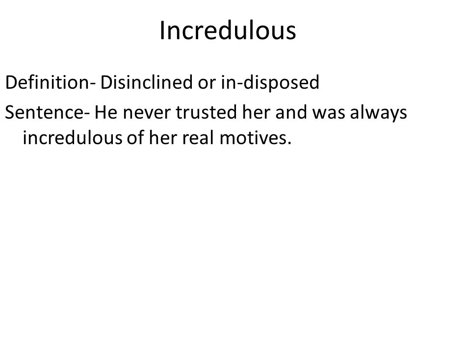 how to use incredulous in a sentence