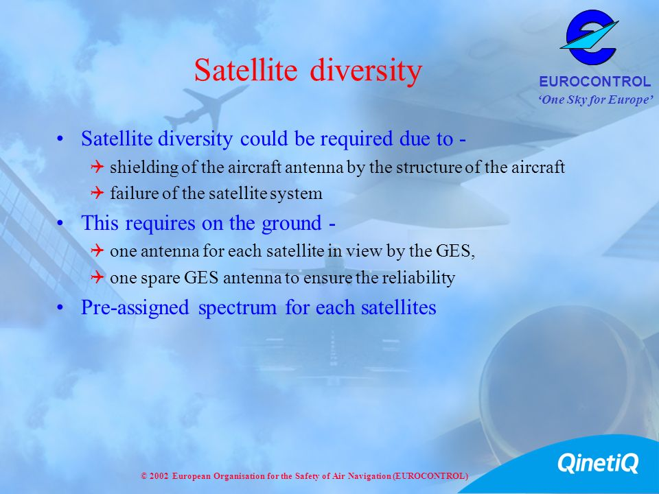 Satellite diversity Satellite diversity could be required due to -