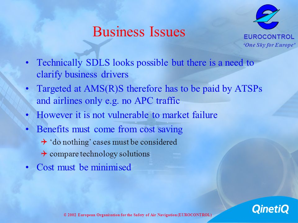 Business Issues Technically SDLS looks possible but there is a need to clarify business drivers.