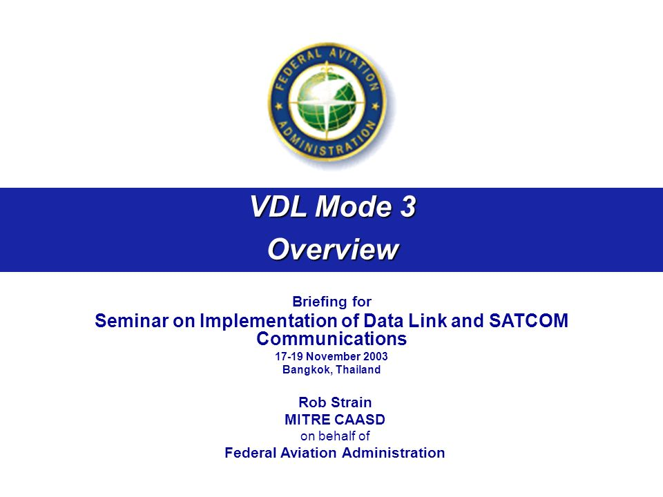 VDL Mode 3 Overview. Briefing for. Seminar on Implementation of Data Link and SATCOM Communications.