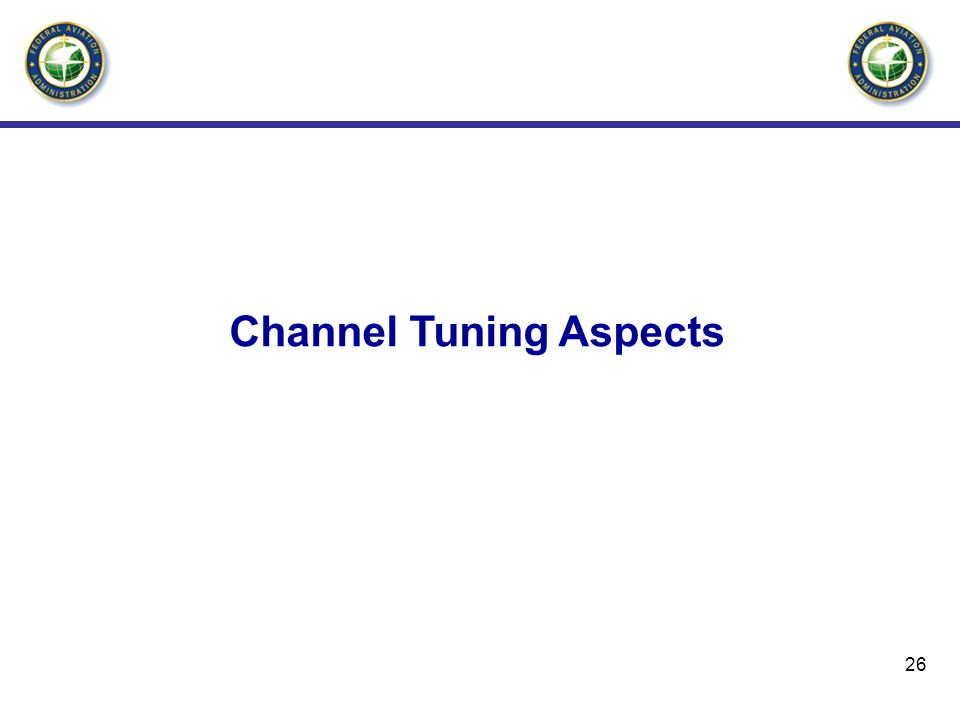 Channel Tuning Aspects