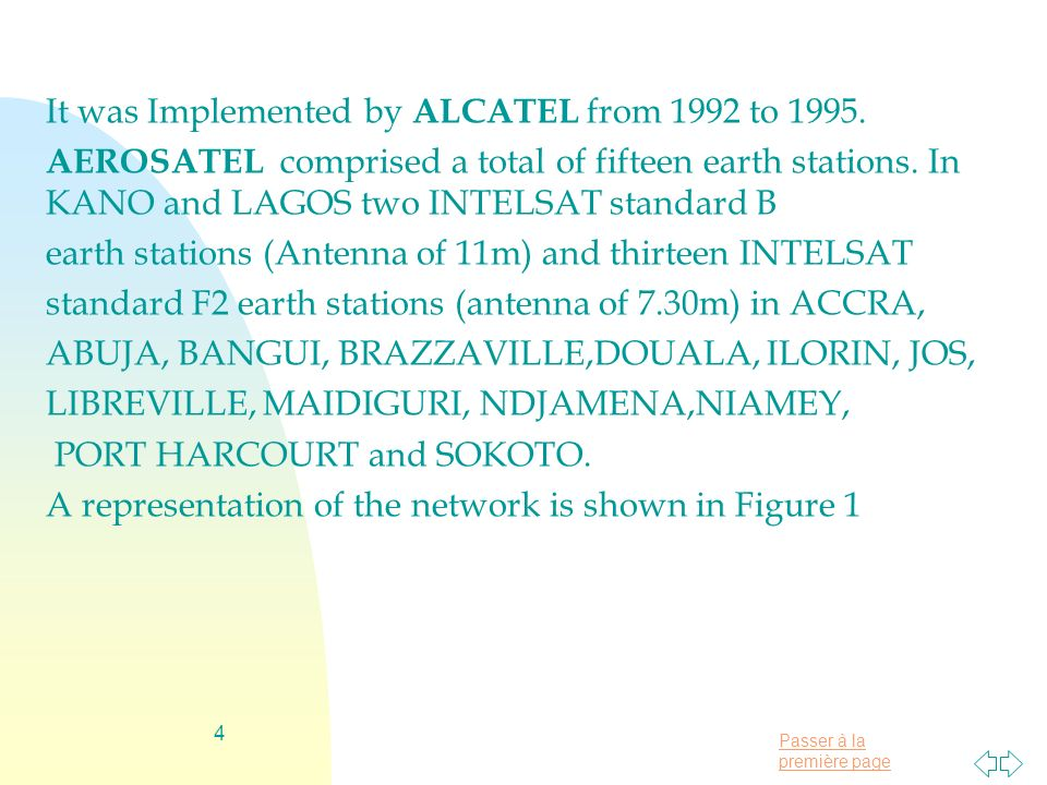 It was Implemented by ALCATEL from 1992 to 1995.