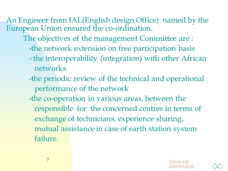 An Engineer from IAL(English design Office) named by the European Union ensured the co-ordination.